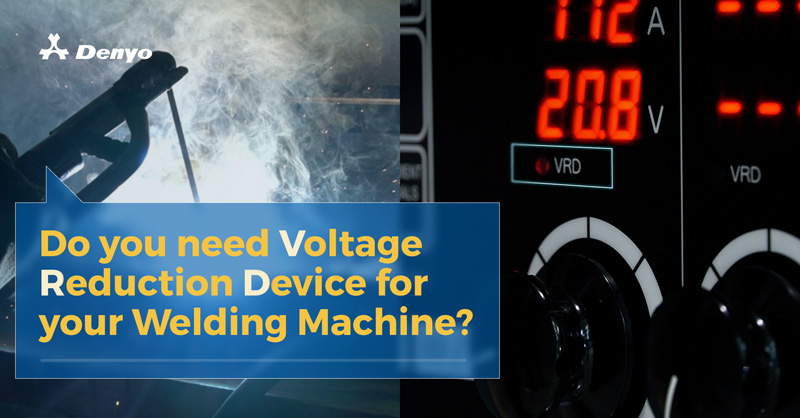 Do you need Voltage Reduction Device for your Welding Machine?